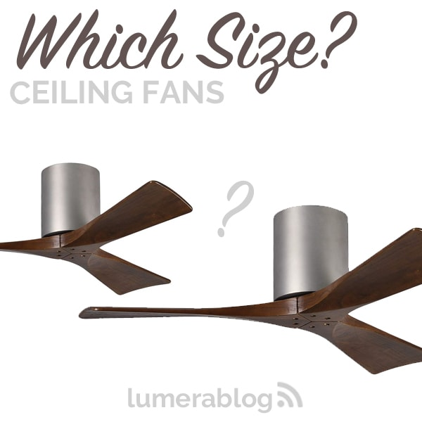 Which Size Ceiling Fan do I need?