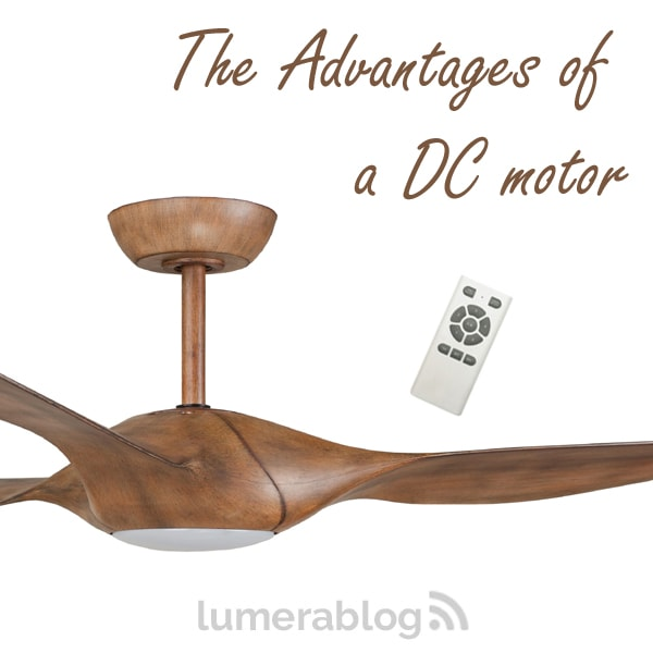 What are the advantages of a dc ceiling fan lumera living for Advantages of ac motor