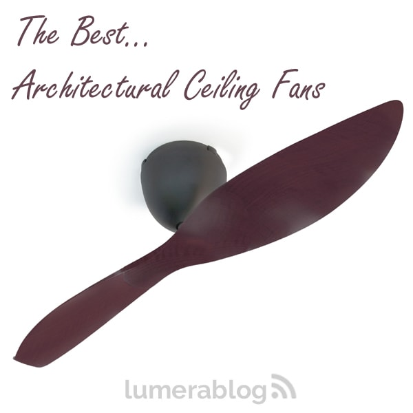 best architectural ceiling fans