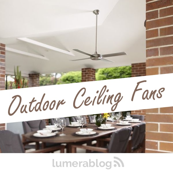 Choosing the Best Ceiling Fan for Outdoor, Entertainment Areas