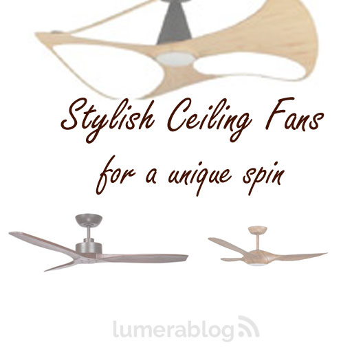 Stylish ceiling fans for a unique spin